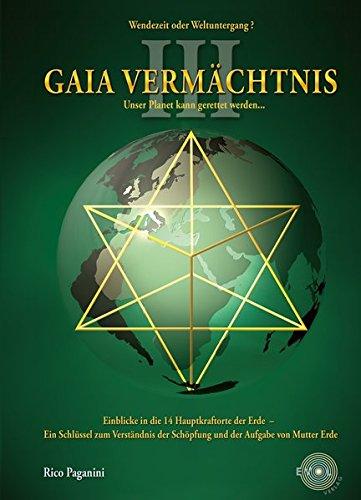 inblicke in die 14 Hauptkraftorte der Erde - Ein Schlüssel zum Verständnis der Schöpfung und der Aufgaben von Mutter Erde ()