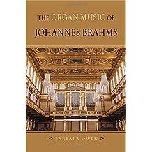 The Organ Music of Johannes Brahms