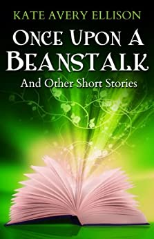 Once Upon a Beanstalk by [Ellison, Kate Avery]