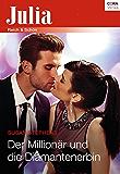 Der Millionär und die Diamantenerbin (Julia)
