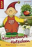 Kunterbunte Holzideen: Witzige Motive für Haus und Garten - Andrea Hochstrat
