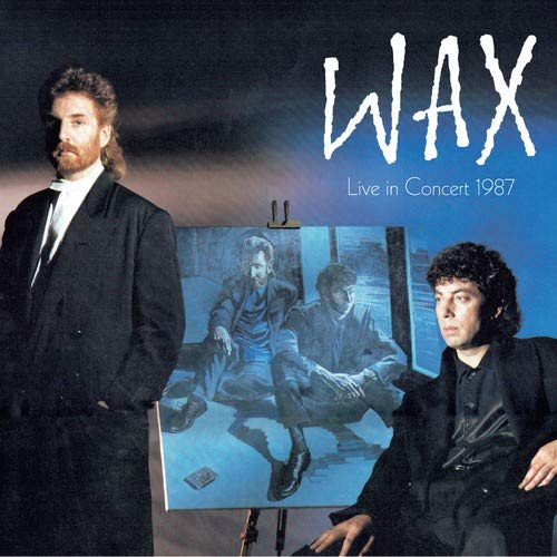 Wax Live In Concert 1987: 2CD / 1DVD Digipak Edition