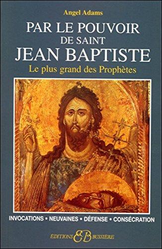 Par le pouvoir de Saint-Jean Baptiste par Angel Adams