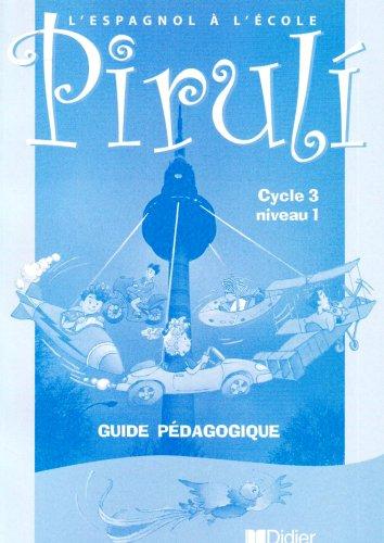 Piruli : Espagnol, cycle 3, niveau 1 (guide pédagogique) par Bernard Lebrun-Grandié, Gérard Servant