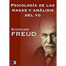 Psicología de las masas y análisis del yo (Spanish Edition)