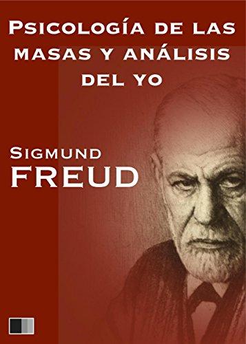 Psicología de las masas y análisis del yo por Sigmund Freud