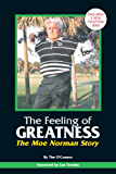 The Feeling of Greatness:The Moe Norman Story (English Edition)
