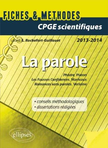 La Parole Fiches & Méthodes Prépas Scientifiques 2013-2014 Platon Marivaux Verlaine Dissertations