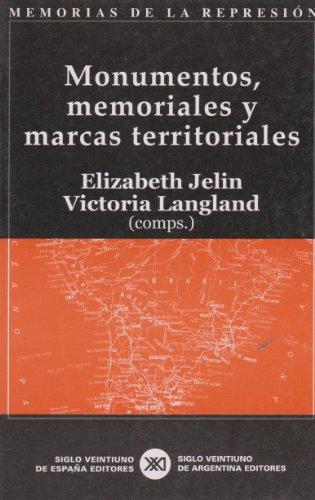 Monumentos, memoriales y marcas territoriales (Memorias de la represión)