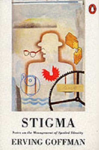 Stigma: Notes on the Management of Spoiled Identity by Goffman, Erving (1990) Paperback