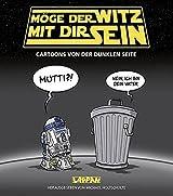 Möge der Witz mit dir sein: Cartoons von der dunklen Seite