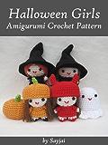 Halloween Girls Amigurumi Crochet Pattern (Easy Crochet Doll Patterns Book 6) (English Edition)