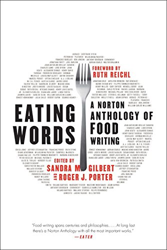 Eating Words: A Norton Anthology of Food Writing - With a Foreword by Ruth Reichl