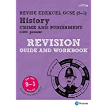 Revise Edexcel GCSE (9-1) History Crime and Punishment in Britain Revision Guide and Workbook: (with free online edition) (Revise Edexcel GCSE History 16)