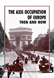 The Axis Occupation of Europe Then and Now