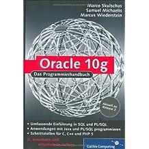 Oracle 10g: Oracle 10.2 - Programmierung mit C, C++, Java, PHP, PL/SQL (Galileo Computing)