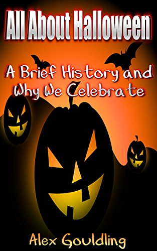All About Halloween: A Brief History and Why We Celebrate (English Edition)