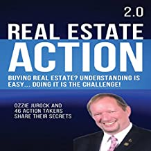 Real Estate Action 2.0: Buying Real Estate? Understanding Is Easy... Doing It Is the Challenge
