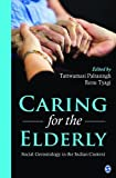 Caring for the Elderly: Social Gerontology in the Indian Context