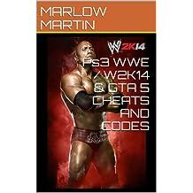 Ps3 WWE / W2K14 & GTA 5 CHEATS AND CODES (English Edition)