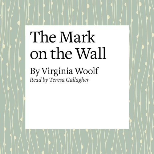 The Mark on the Wall  Audiolibri