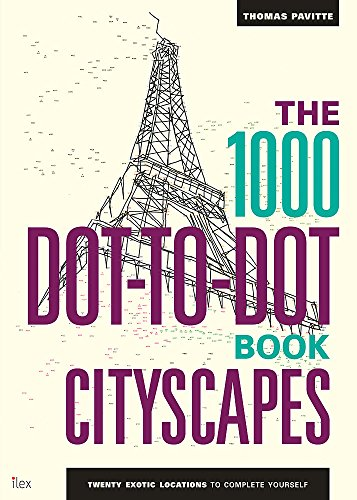 The 1000 Dot-to-Dot Book: Cityscapes: Twenty exotic locations to complete yourself (London Poster Coloring)