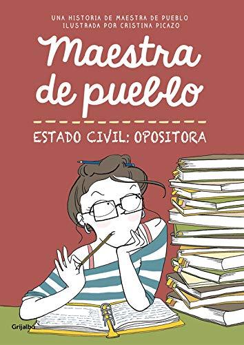 Maestra de pueblo. Estado civil: opositora (Ficción) por Maestra de pueblo Maestra de pueblo