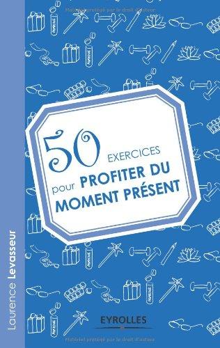 50-exercices-pour-profiter-du-moment-prsent