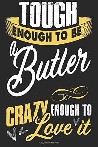 Butler Valet (Tough enougt to be Butler crazy enough to love it: A5 lines notebook / notepad / diary / journal for Butler)
