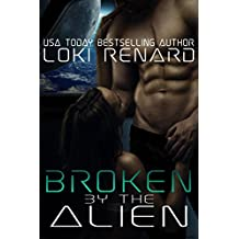 Broken by the Alien: A Dark Sci-Fi Romance