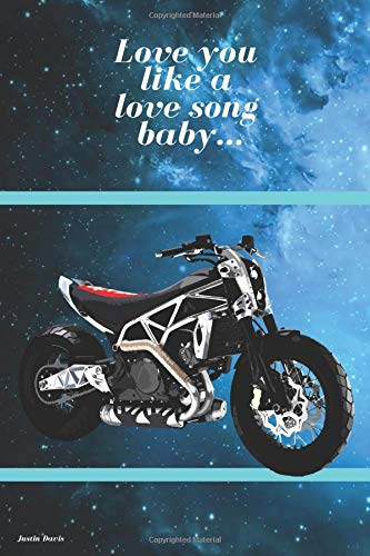 Love you like a love song baby...: Change Your Life Today. Trendy and stylish notebook with a modern design, unique, for a gift ... Notebook for ... Journal, diary (110 Pages, Lines, 6 x 9)