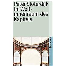 Im Weltinnenraum des Kapitals: Für eine philosophische Theorie der Globalisierung (suhrkamp taschenbuch)