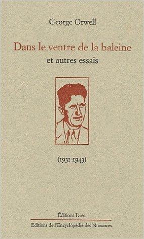 Dans Le Ventre De La Baleine Et Autres Essais 1931 1943 [Pdf/ePub] eBook