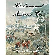 Flashman and Madison's War (Adventures of Thomas Flashman Book 5)