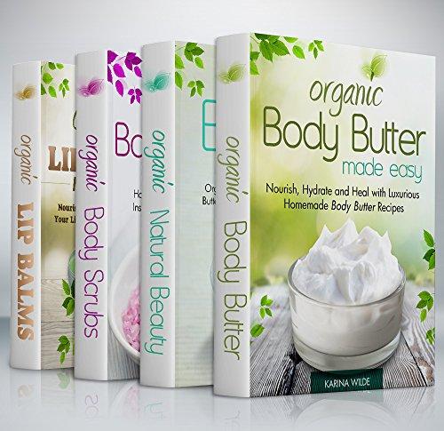 Organic Body Care Recipes Box Set Organic Body Scrubs Organic Lip Balms Organic Body Butter And Natural Skin