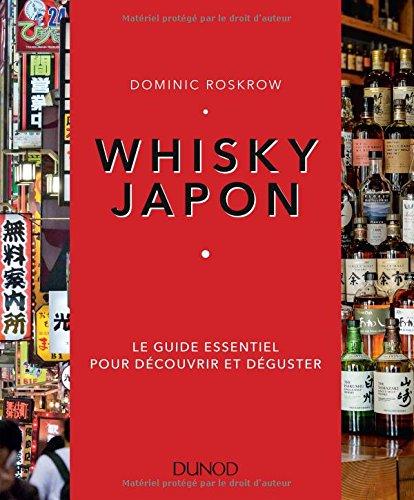 Whisky Japon - Le guide essentiel pour dcouvrir et dguster