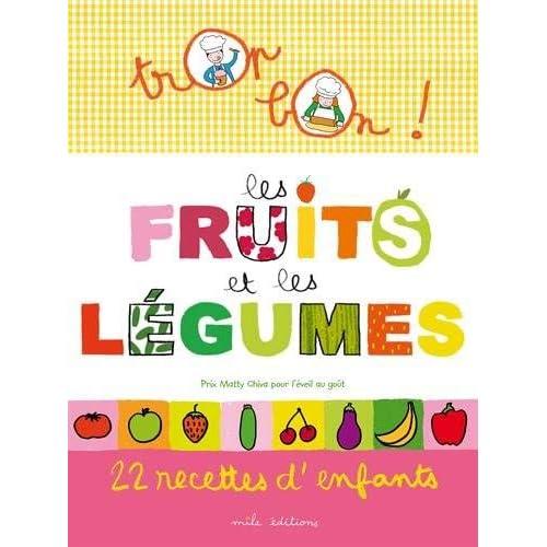Les fruits et les légumes : 22 recettes d'enfants by Emmanuelle Teyras;Marie-Christine Clément(2009-11-02)