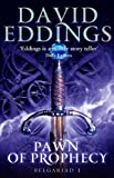 Pawn Of Prophecy (Book One Of The Belgariad) by David Eddings