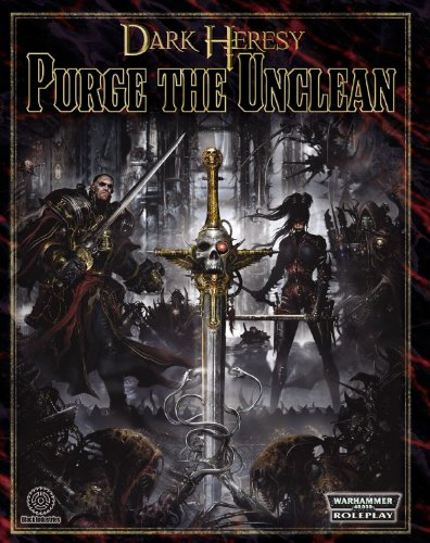 Purge the Unclean: Adventures of Intrigue, Action and Horror (Warhammer 40,000 Roleplay S.) por T S Luikhart