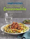Weight Watchers - Die besten Rezepte für Gemüsenudeln: Kochen mit dem Spiralschneider