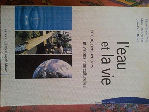 l'eau et la vie, enjeux, perspectives et visions interculturelles