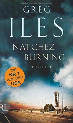 Buchseite und Rezensionen zu 'Natchez Burning: Thriller' von Greg Iles