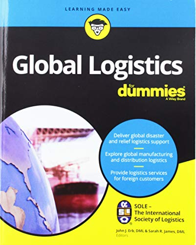 Global Logistics For Dummies (For Dummies (Business & Personal Finance))