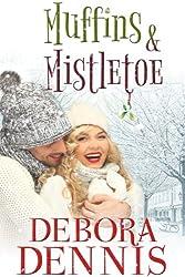 Muffins And Mistletoe (A Starlight Hills Holiday Novella) (Starlight Hills Holiday Series Book 3)