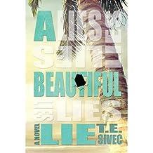 Sivec, T E [ A Beautiful Lie ] [ A BEAUTIFUL LIE ] Jan - 2013 { Paperback }