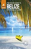 The Rough Guide to Belize: with Tikal and Flores (Rough Guides)