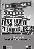 Berliner Platz 3 NEU: Deutsch im Alltag. Testheft zur Prüfungsvorbereitung mit Audio-CD (Berliner Platz NEU)