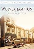 Wolverhampton (Britain in Old Photographs (History Press))