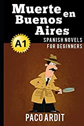 Spanish Novels: Muerte en Buenos Aires (Spanish Novels for Beginners - A1)