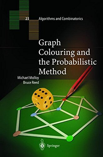 Graph Colouring and the Probabilistic Method (Algorithms and Combinatorics) by Michael Molloy (2001-11-20)